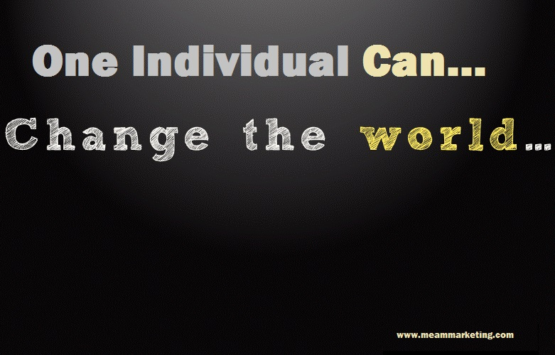 One Individual Can Change The World
