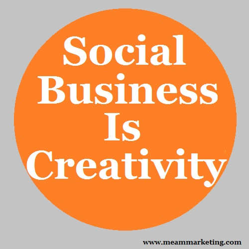 Social Business is creativity