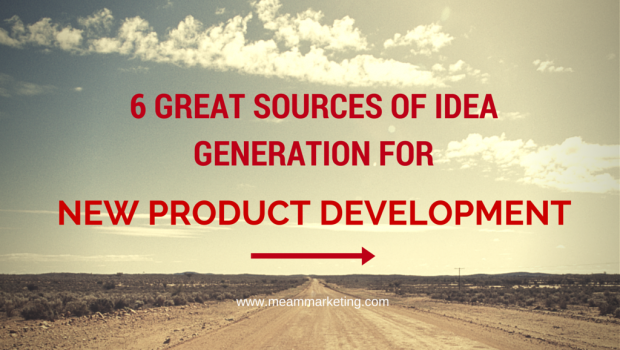 6 Great Sources of Idea Generation for New Product Development